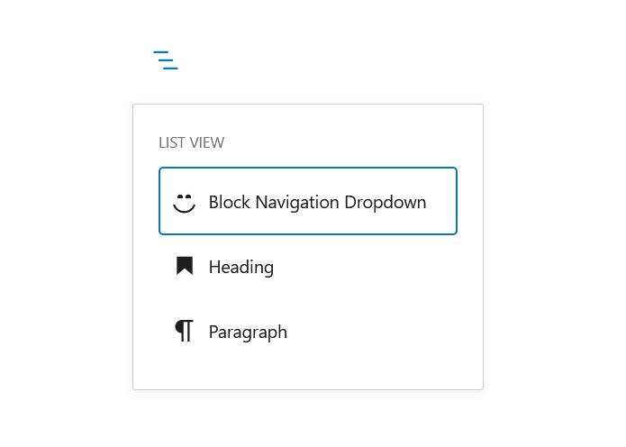 """A screenshot of the WordPress Gutenberg block editor component """"BlockNavigationDropdown""""."""